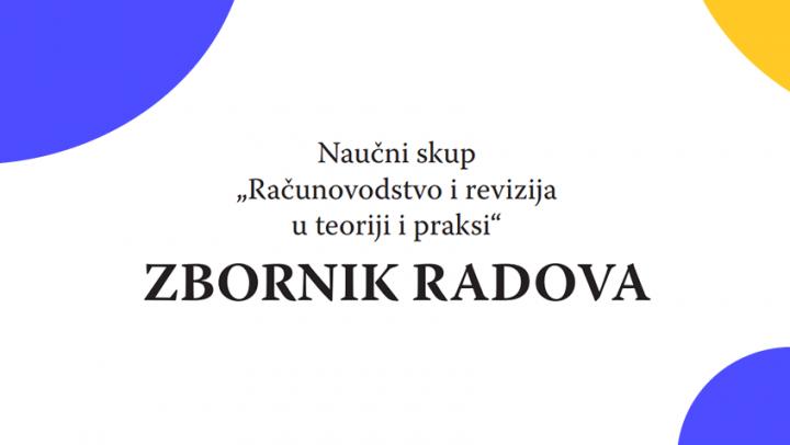 """Zbornik radova """"Računovodstvo i revizija u teoriji i praksi"""""""